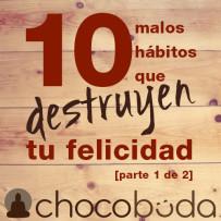 10 malos hábitos que destruyen tu felicidad [parte 1 de 2]