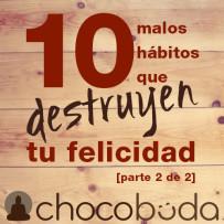 10 malos hábitos que destruyen tu felicidad [parte 2 de 2]