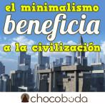 El minimalismo beneficia a la civilización